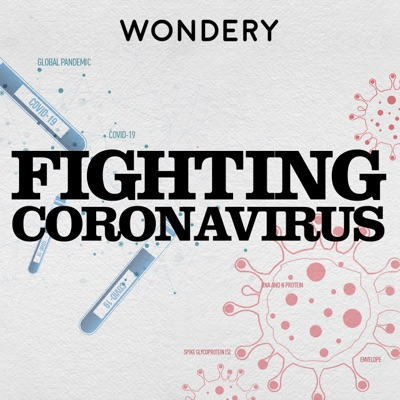 Fighting Coronavirus, from American Innovations:Wondery