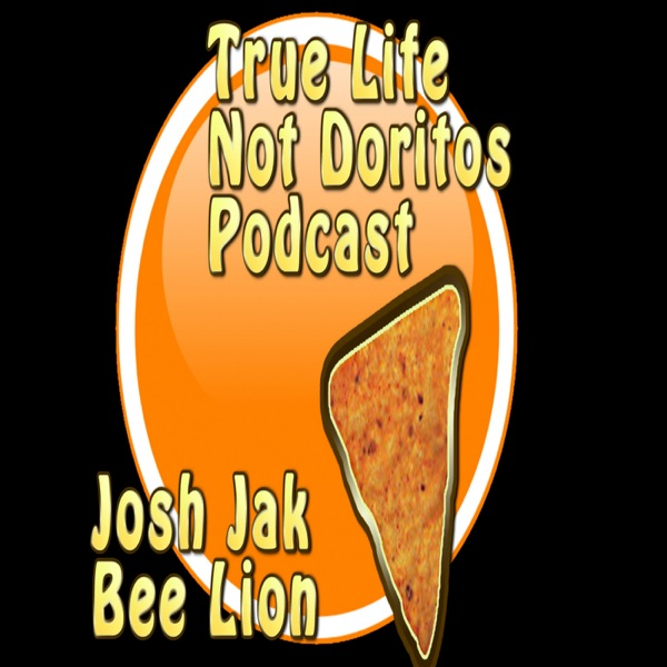 True Life Not Doritos Podcast