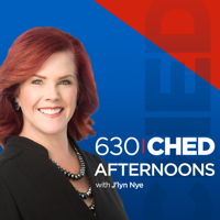 630 CHED Afternoons podcast