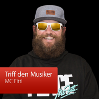 MC Fitti: Triff den Musiker podcast