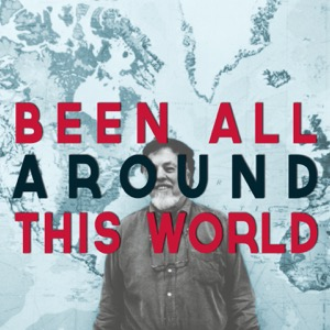 Been All Around This World