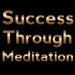 Success Through Meditation Podcast