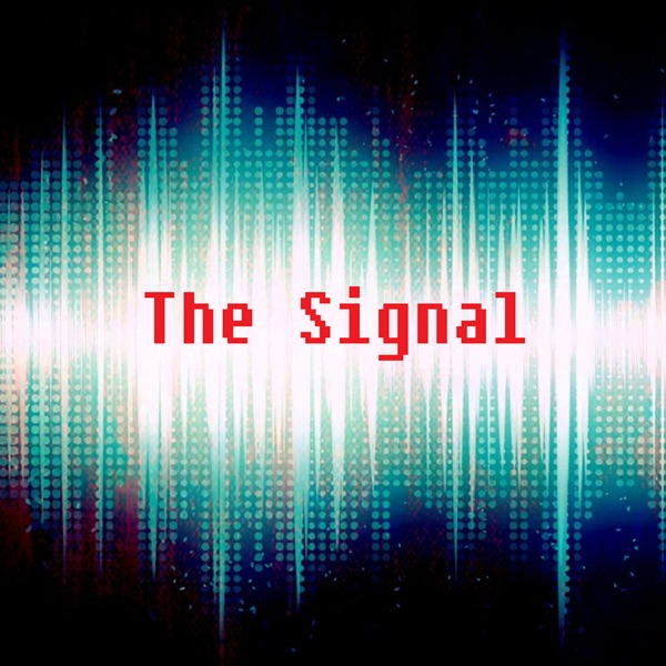 The Signal: A Horror Fiction Podcast