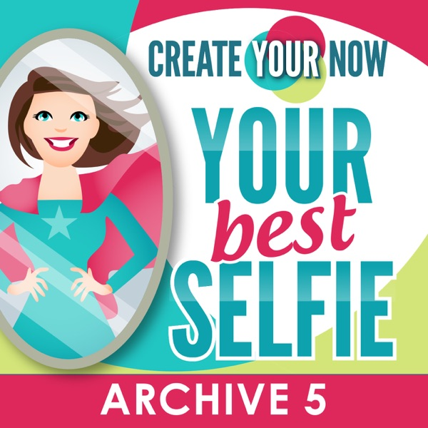 Create Your Now Archive 5 with Kristianne Wargo
