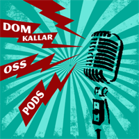 Dom Kallar Oss Pods podcast