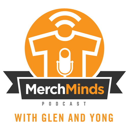 Cover image of Merch Minds Podcast with Glen and Yong