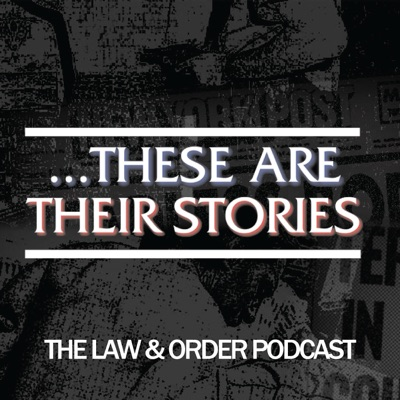 ...These Are Their Stories: The Law & Order Podcast:Partners in Crime Media
