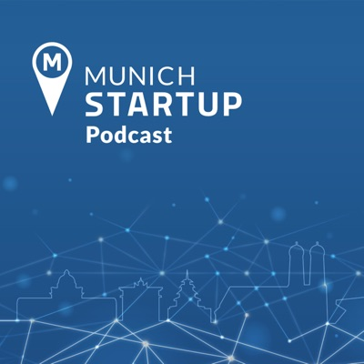 Munich Startup Podcast
