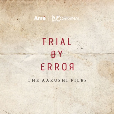 Trial by Error | The Aarushi Files:Arre
