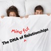 The DNA of Mindful Relationships
