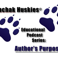 Akiachak Huskies Educational Podcast Series: Author's Purpose podcast