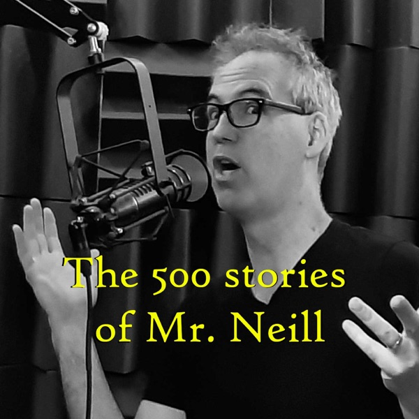 The 500 Stories of Mr. Neill