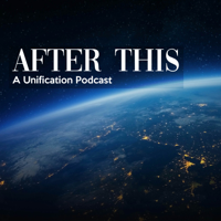 After This: A Unification Podcast podcast