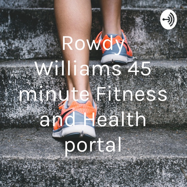 Rowdy Williams 45 minute Fitness and Health portal