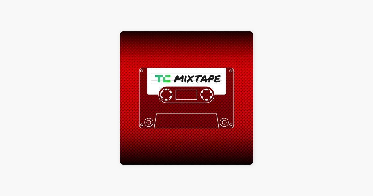 TechCrunch Mixtape on Apple Podcasts