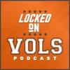 Locked On Vols - Daily Podcast On Tennessee Volunteers Football & Basketball artwork