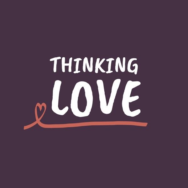 Thinking Love