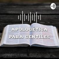 Apologética para gentiles podcast