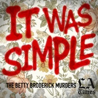 It Was Simple: The Betty Broderick Murders