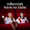 Millennials Have No Taste artwork