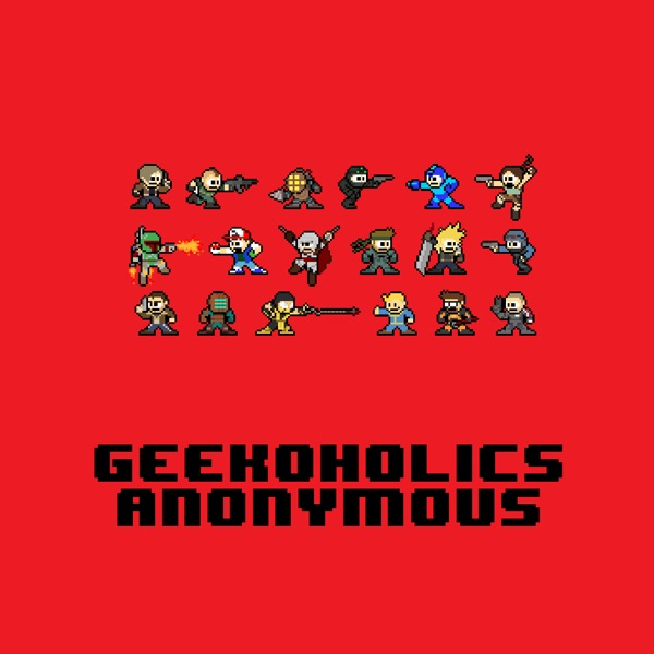 Geekoholics Anonymous: Video Games, Movies, Comics, TV, Tech