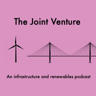 The Joint Venture: an infrastructure and renewables podcast