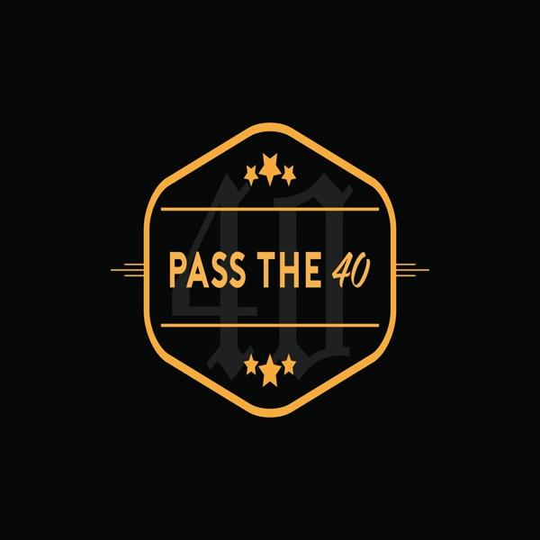 Pass The 40