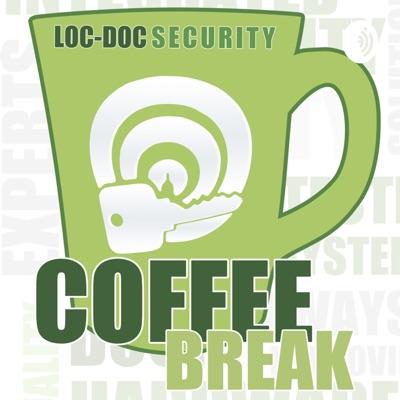 Coffee Break - Loc-Doc Security