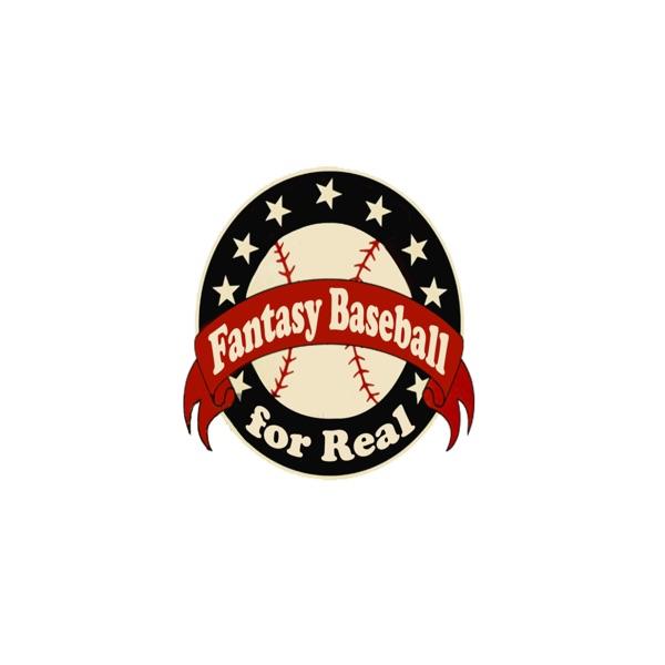 Fantasy Baseball For Real Podcast