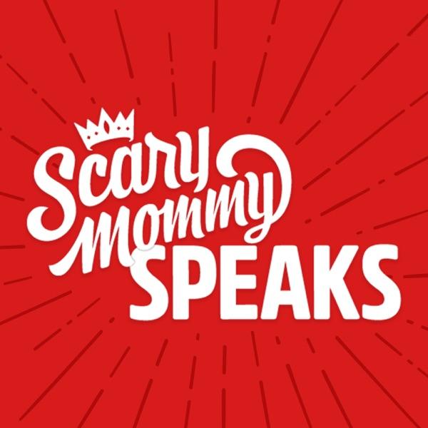 Scary Mommy Speaks