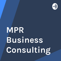 MPR Business Consulting podcast