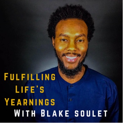 Fulfilling Life's Yearnings with Blake Soulet