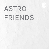ASTRO FRIENDS podcast
