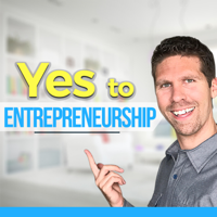 Yes to Entrepreneurship: Helping you build a better business podcast