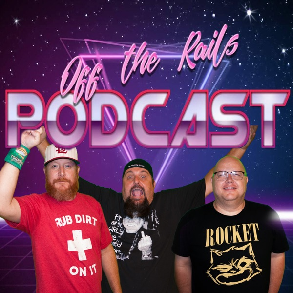 Off The Rails Podcast: or (The Unexpected Humor in Pop Culture)
