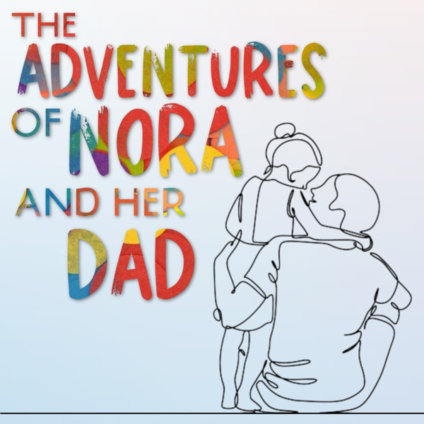 The Adventures of Nora and Her Dad