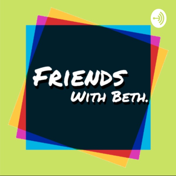 Friends with Beth