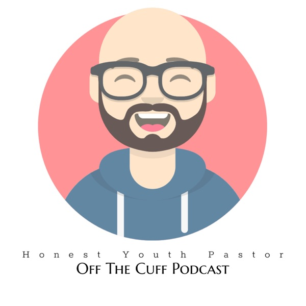 Honest Youth Pastor: Off The Cuff