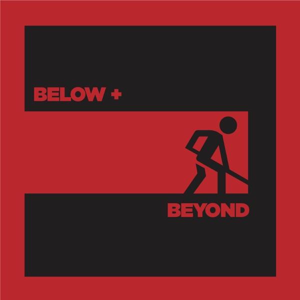 Below and Beyond