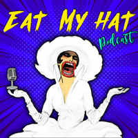 Eat My Hat podcast