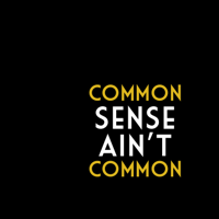 Common Sense Ain't Common podcast