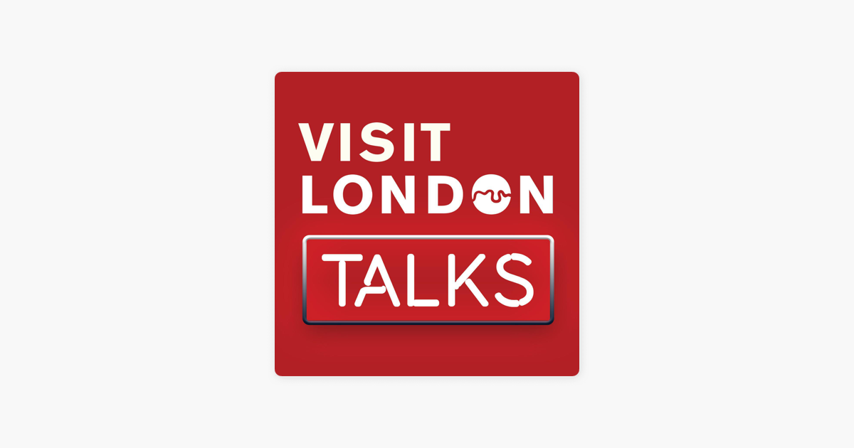 Visit London TALKS on Apple Podcasts