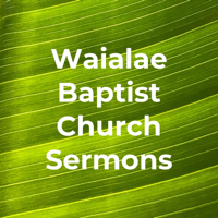 Waialae Baptist Church Sermons podcast