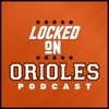 Locked On Orioles - Daily Podcast On The Baltimore Orioles artwork