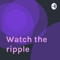 Watch the ripple podcast