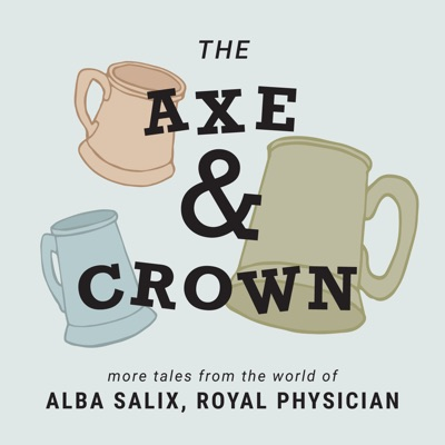 Alba Salix, Royal Physician / The Axe & Crown:Fable and Folly Productions
