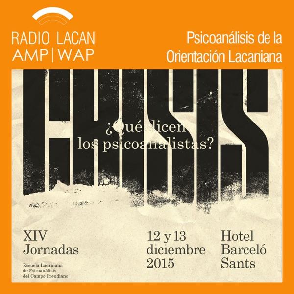 RadioLacan.com | Radio Lacan hacia las XIVº Jornadas de la ELP: Crisis ¿Qué dicen los psicoanalistas?