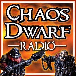 Chaos Dwarf Radio - A Warhammer Podcast