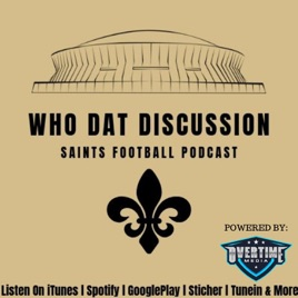 The Who Dat Discussion: A New Orleans Saints Podcast on