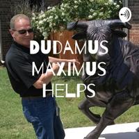 Dudamus Maximus Helps podcast